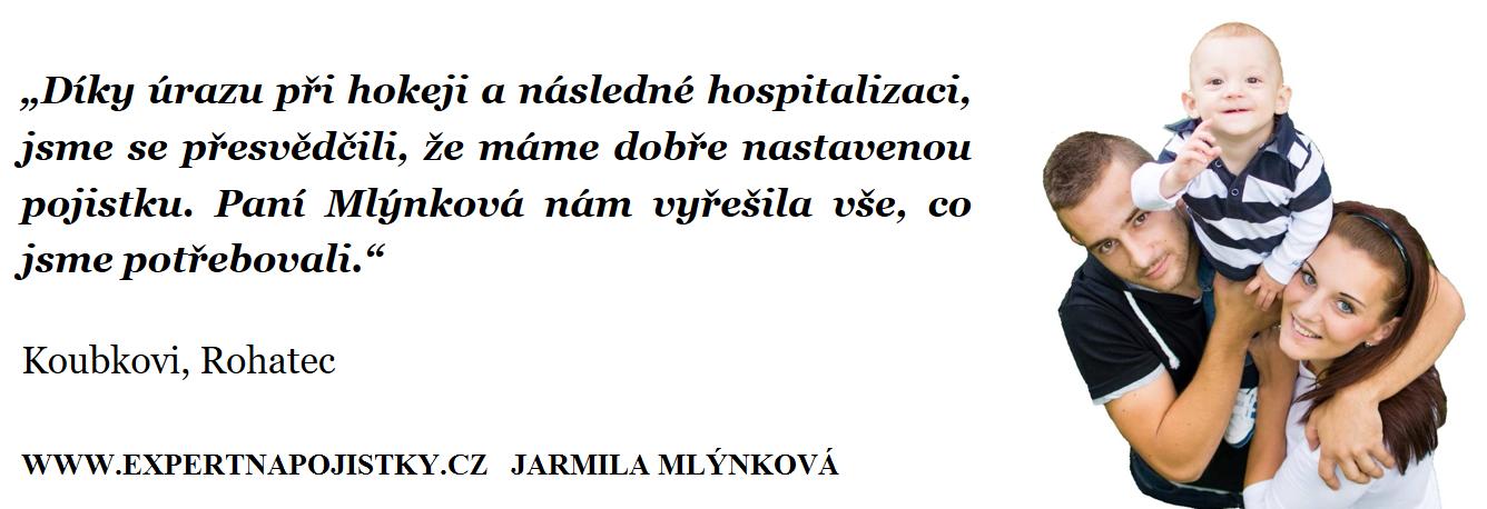 Díky úrazu při hokeji a následné hospitalizaci, jsme se přesvědčili, že máme dobře nastavenou pojistku. Paní Mlýnková nám vyřešila vše, co jsme potřebovali