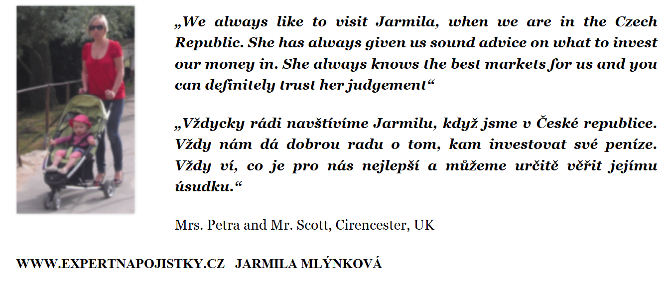 Vždycky rádi navštívíme Jarmilu, když jsme v České republice. Vždy nám dá dobrou radu o tom, kam investovat své peníze. Vždy ví, co je pro nás nejlepší a můžeme určitě věřit jejímu úsudku.